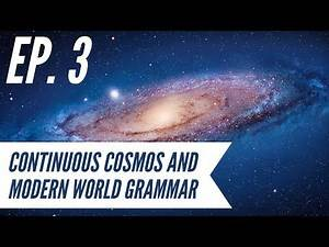 Ep. 3 - Awakening from the Meaning Crisis - Continuous Cosmos and Modern World Grammar