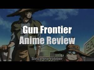 The Anime Western GUN FRONTIER - Anime Review