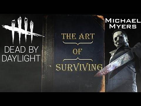 How to Survive Michael Myers - The Art of Surviving - Dead by Daylight