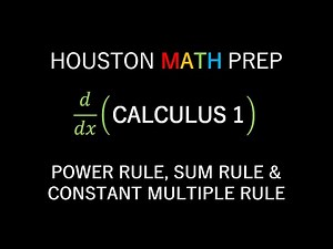 Power Rule Derivatives, Sum Rule Derivatives, Constant Multiple Rule