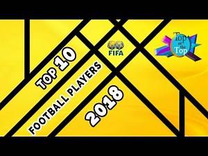Top 10 Football Players 2018 |FIFA Player Ranking 2018|latest video 2018