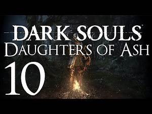 Dark Souls Daughters of Ash Mod ▶ Part 10 | The Sluiceworks, Knight of Thorns, Solaire!