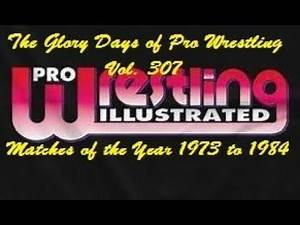 The Glory Days of Pro Wrestling Vol. 307 PWI Matches of the Year 1973 to 1984