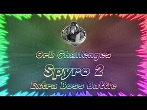 Spyro 2 Ripto's Rage ★ Perfect Extra Boss Battle • Orb Challenges