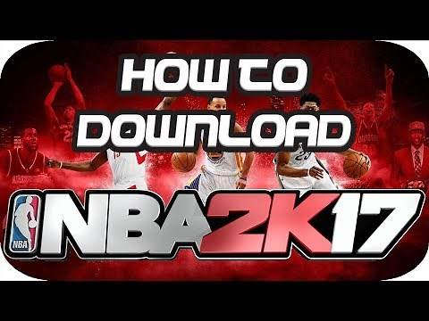 How to Download NBA 2K17 for FREE on Windows (2019)