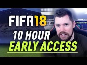 FIFA 18 - 10 HOURS EARLY ACCESS!