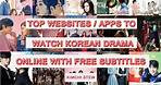 Top websites and Apps to watch Korean drama online with subtitles for free