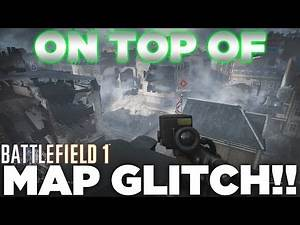 Battlefield 1 - (NEW) On Top Of Map Glitch Online Multiplayer (EASY) (PS4, Xbox One, PC) *PATCHED*