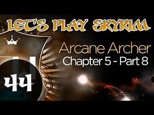 Let's Play Skyrim: Arcane Archer Assassin -Chapter 5 - Part 8