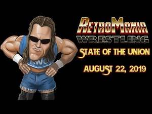 RetroMania Wrestling State of the Union August 22, 2019