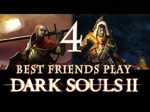 Best Friends Play Dark Souls 2 (Part 4)