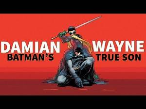 Exploring Damian Wayne - Batman's True Son