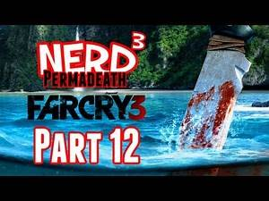 Nerd³ Permadeath - Far Cry 3 - Part 12