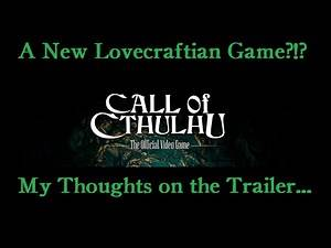Call Of Cthulhu 2017 Trailer Reaction