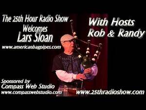 "Lars Sloan - Professional Bagpipe Player - The Rogues - ""The 25th Hour Radio Show"""