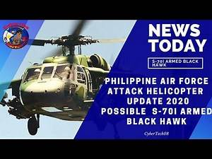 Philippine Air Force Attack Helicopter Update 2020 Possible S-70i Armed Black Hawk