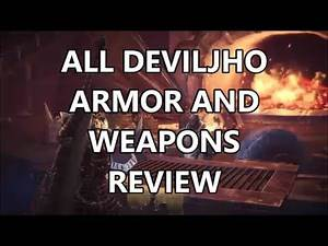 ALL/EVERY Deviljho Armor and Weapons QUICK Review/Advice/Builds/Tips - Monster Hunter : World