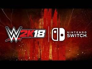 WWE 2K18 Official Nintendo Switch Trailer