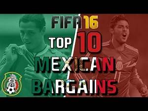 TOP 10 MEXICAN BARGAINS | FIFA 16 Career Mode