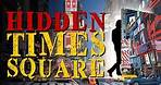 Times Square NYC- Discovering Hidden Secrets *No Tourist Traps*