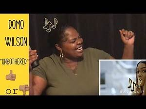 "Domo Wilson- ""Unbothered"" Reaction!"