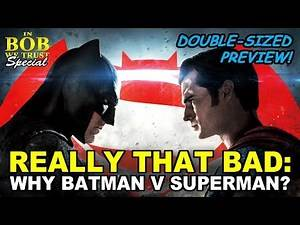 """In Bob We Trust Special Preview - REALLY THAT BAD: WHY """"BATMAN V SUPERMAN?"""""""