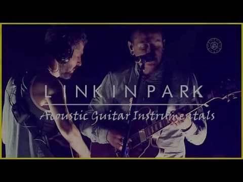 Linkin Park - Acoustic Guitar Instrumentals [FULL ALBUM]