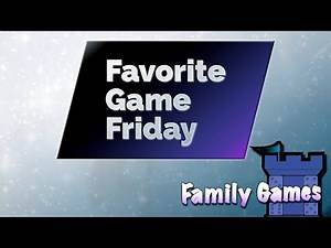 Favorite Game Friday Family Games