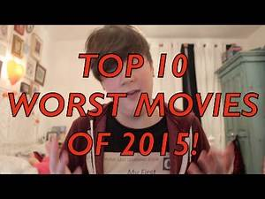 Top 10 Worst Movies of 2015!
