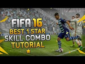 FIFA 16 BEST 1 STAR SKILL COMBO TUTORIAL / MOST EFFECTIVE MOVES / TIPS & TRICKS
