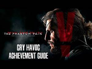 """Metal Gear Solid V: The Phantom Pain - """"Cry Havoc"""" achievement/trophy guide"""