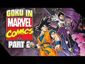 What if Goku was in Marvel Comics? - Part 2