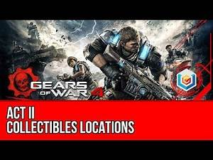 Gears of War 4 - Act II Collectibles Locations Guide