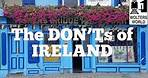 Ireland - The Don'ts of Visiting Ireland