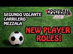 FM 2018 | NEW MIDFIELD PLAYER ROLES EXPLAINED! | FOOTBALL MANAGER 2018 | FM18 BETA
