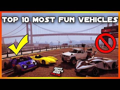 TOP 10 MOST FUN VEHICLES IN THE GTA 5 ONLINE!! (UPDATED 2020)