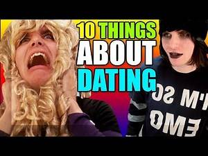 DATING PEOPLE (10 Things I Hate About Relationships)