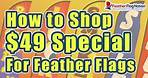 Feather Flags - How to Shop the $49 Special
