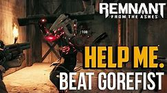 Remnant from the Ashes : How to Beat Gorefist Boss
