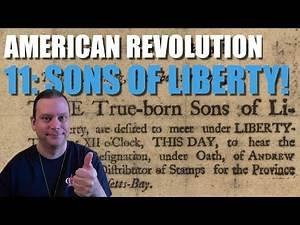 American Revolution 11: Sons of Liberty!