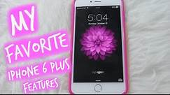 My favorite iPhone 6 Plus features