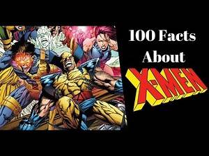 100 Facts about X-Men