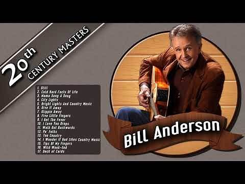 Best Songs of Bill Anderson Playlist - Bill Anderson Greatest hits - Country Male singers