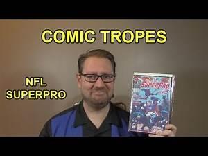 NFL Superpro: Lamest Superhero Ever? - Comic Tropes (Episode 27)