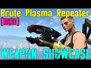 Fallout 4: Weapon Showcases: Brute Plasma Repeater (Mod)