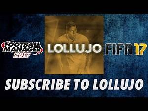 Welcome to lollujo - Daily Football Manager 2017 Videos - Channel Trailer