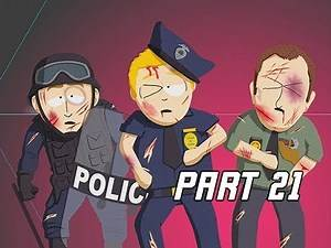 South Park The Fractured But Whole Walkthrough Part 21 - Police Brutality (Let's Play Commentary)