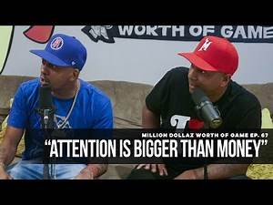 """Million Dollaz Worth of Game Episode 67: """"Attention Is Bigger Than Money"""""""