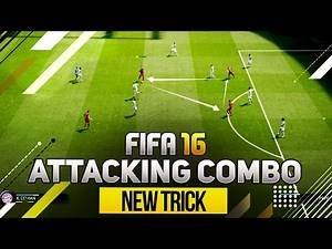 FIFA 16 NEW ATTACKING TRICK - UNIQUE ATTACKING COMBO TUTORIAL - HOW TO CREATE SCORING CHANCES