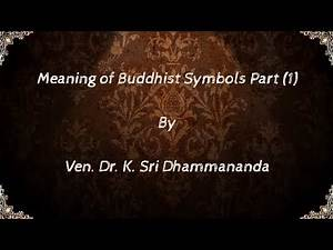 ☸☸☸ A Discourse On Meaning of Buddhist Symbols Part (1) By Ven. Dr. K. Sri Dhammananda ☸☸☸